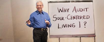 Why Audit Soul‑Centered Living I?